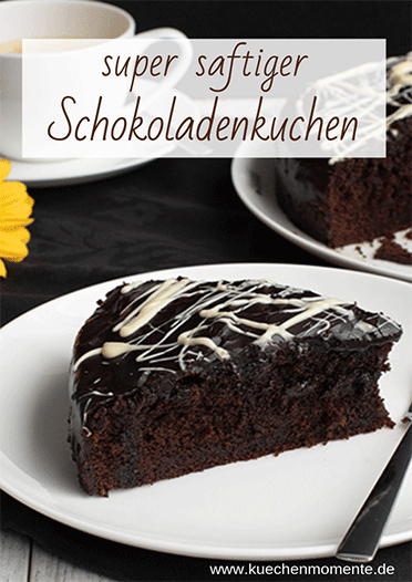 Saftiger Schokoladenkuchen Pinterstpost